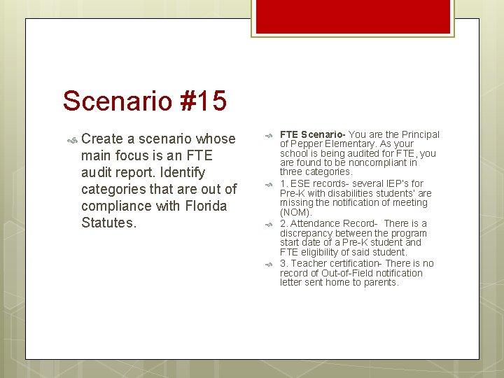 Scenario #15 Create a scenario whose main focus is an FTE audit report. Identify