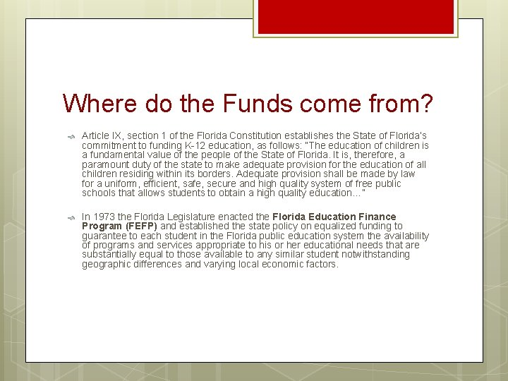 Where do the Funds come from? Article IX, section 1 of the Florida Constitution