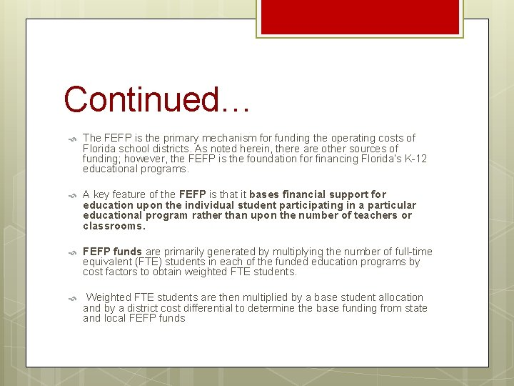 Continued… The FEFP is the primary mechanism for funding the operating costs of Florida