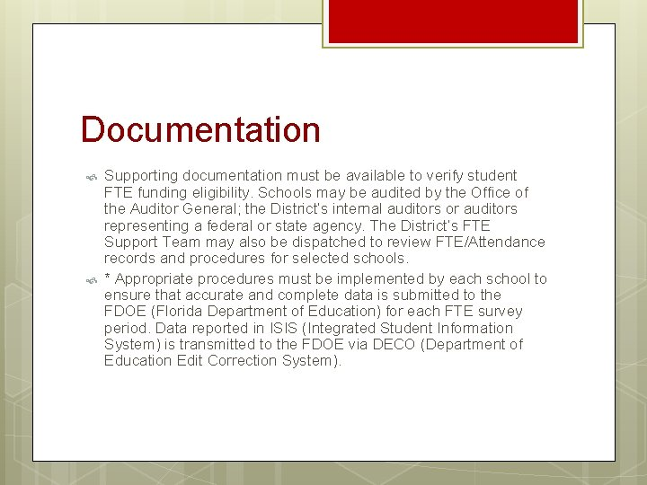 Documentation Supporting documentation must be available to verify student FTE funding eligibility. Schools may