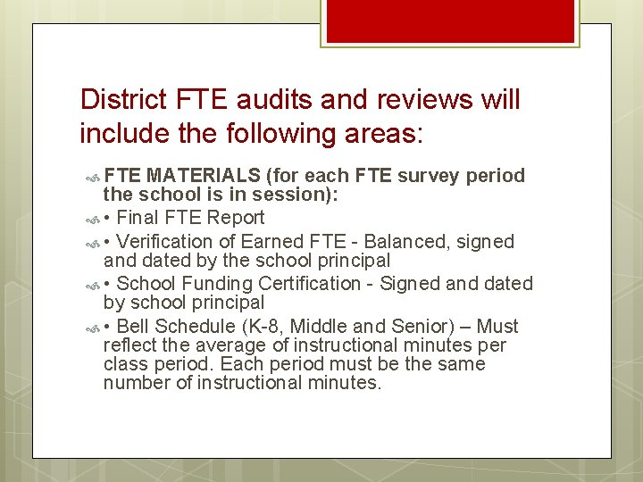 District FTE audits and reviews will include the following areas: FTE MATERIALS (for each