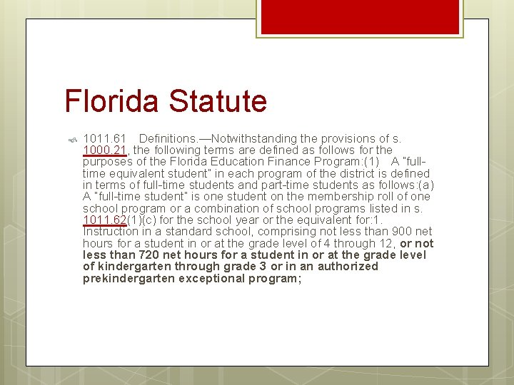 Florida Statute 1011. 61Definitions. —Notwithstanding the provisions of s. 1000. 21, the following terms