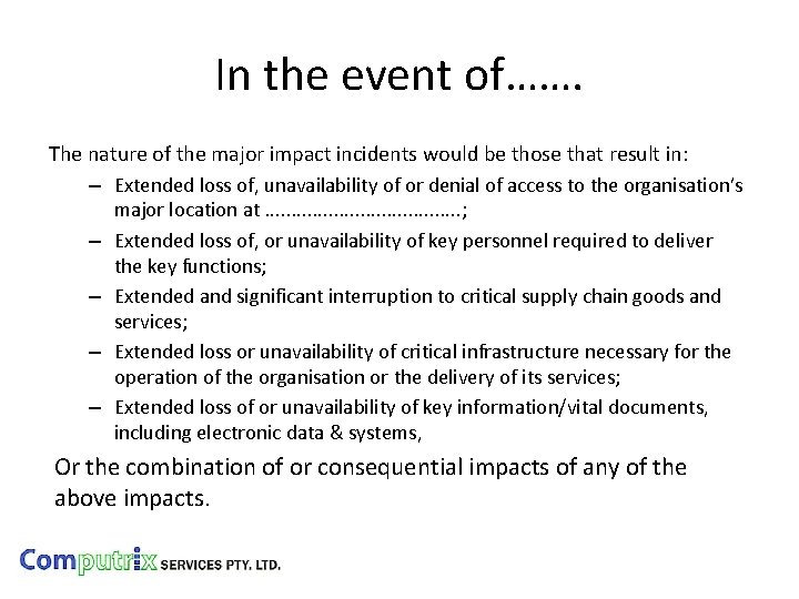In the event of……. The nature of the major impact incidents would be those