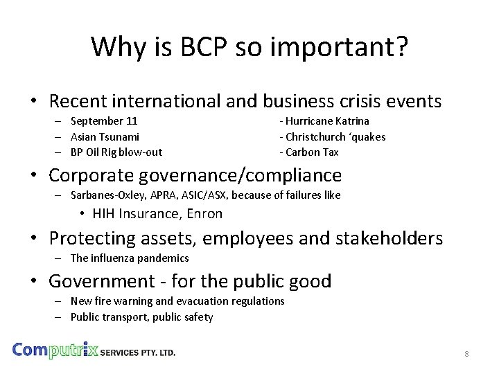 Why is BCP so important? • Recent international and business crisis events – September