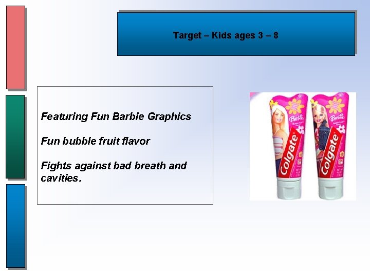 Target – Kids ages 3 – 8 Featuring Fun Barbie Graphics Fun bubble fruit