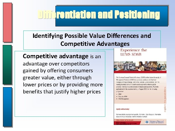 Differentiation and Positioning Identifying Possible Value Differences and Competitive Advantages Competitive advantage is an