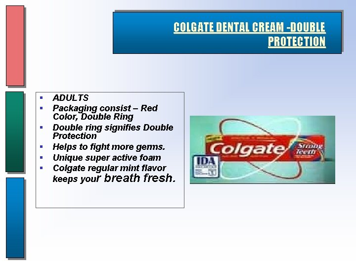 COLGATE DENTAL CREAM -DOUBLE PROTECTION § § § ADULTS Packaging consist – Red Color,