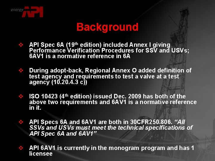Background v API Spec 6 A (19 th edition) included Annex I giving Performance