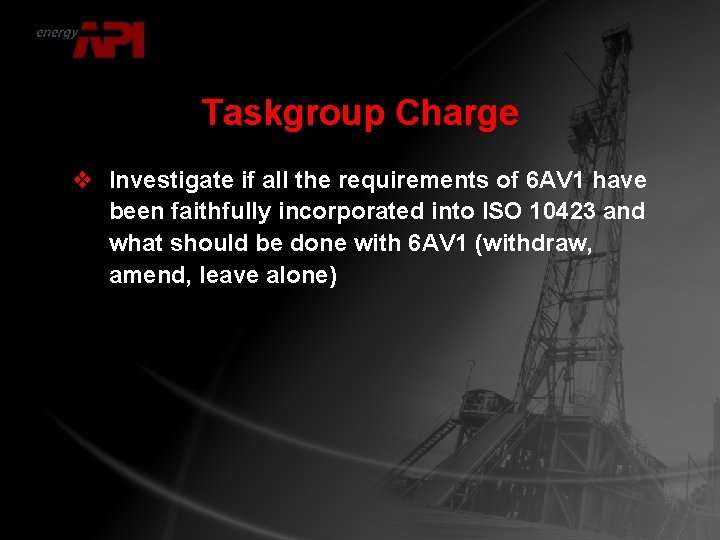 Taskgroup Charge v Investigate if all the requirements of 6 AV 1 have been