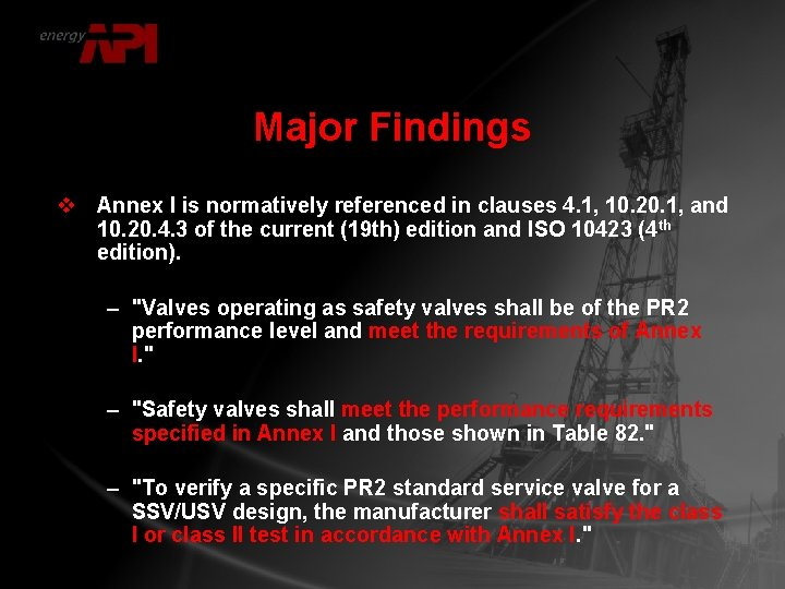 Major Findings v Annex I is normatively referenced in clauses 4. 1, 10. 20.