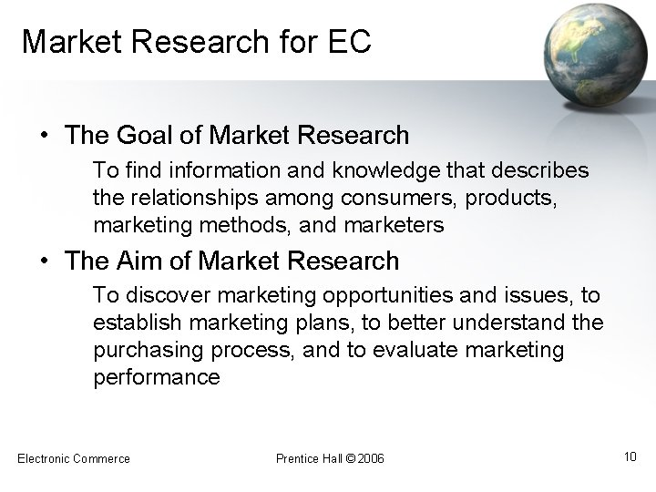 Market Research for EC • The Goal of Market Research To find information and