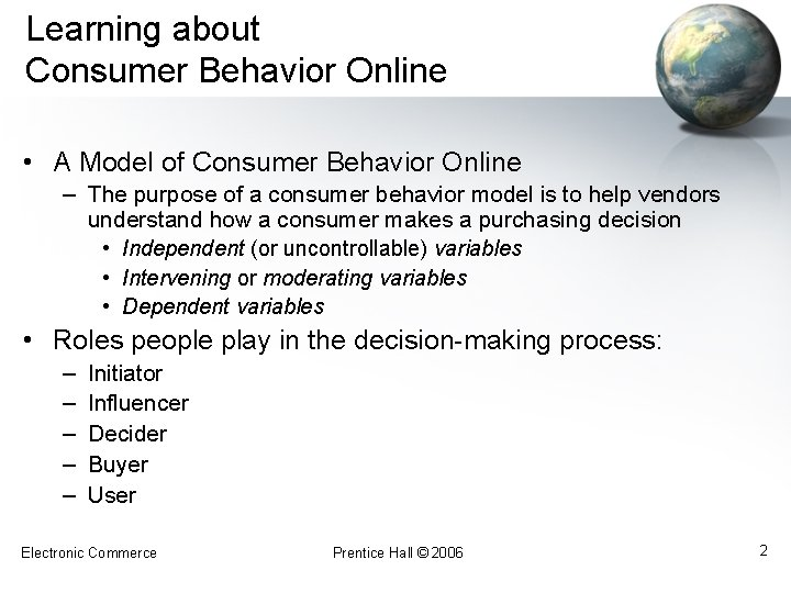 Learning about Consumer Behavior Online • A Model of Consumer Behavior Online – The