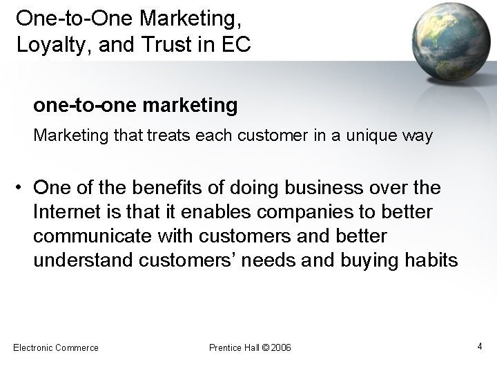One-to-One Marketing, Loyalty, and Trust in EC one-to-one marketing Marketing that treats each customer