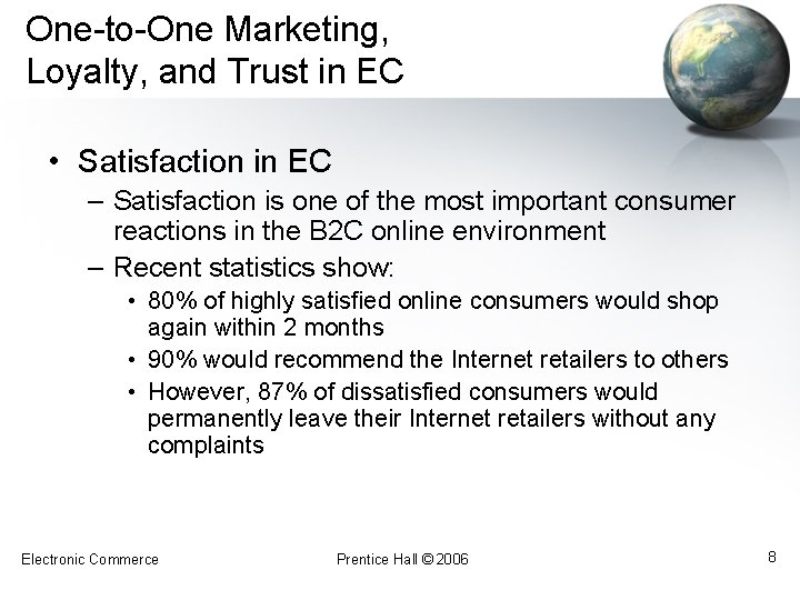 One-to-One Marketing, Loyalty, and Trust in EC • Satisfaction in EC – Satisfaction is