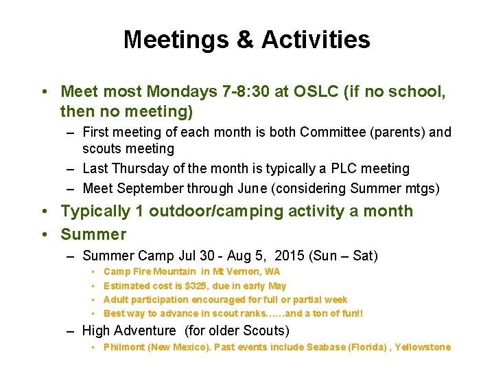 Meetings & Activities • Meet most Mondays 7 -8: 30 at OSLC (if no