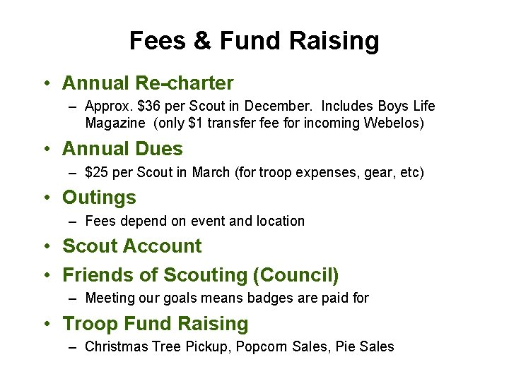 Fees & Fund Raising • Annual Re-charter – Approx. $36 per Scout in December.