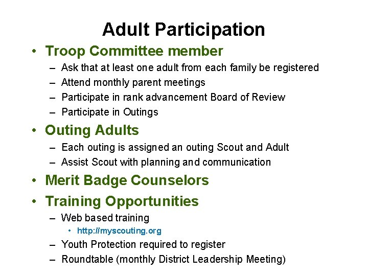 Adult Participation • Troop Committee member – – Ask that at least one adult