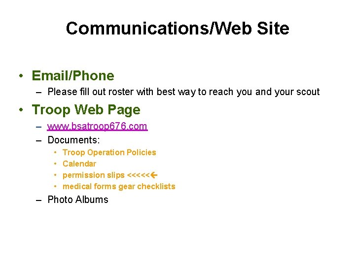 Communications/Web Site • Email/Phone – Please fill out roster with best way to reach