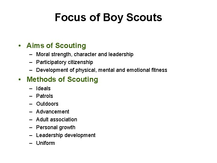 Focus of Boy Scouts • Aims of Scouting – Moral strength, character and leadership