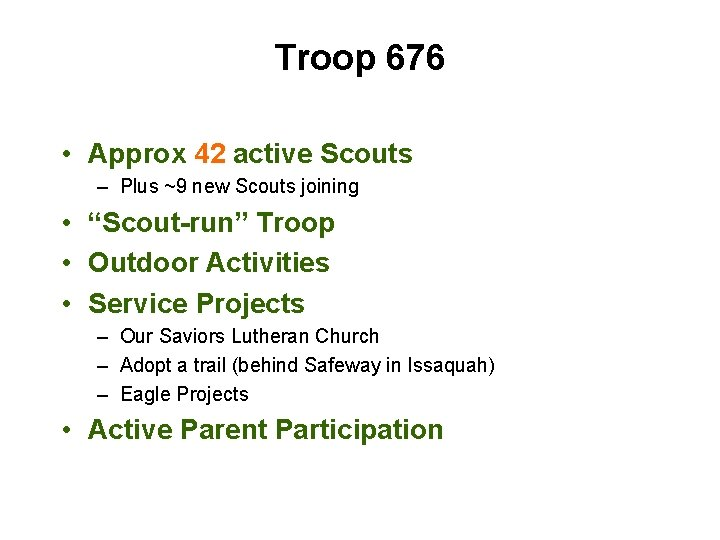 Troop 676 • Approx 42 active Scouts – Plus ~9 new Scouts joining •