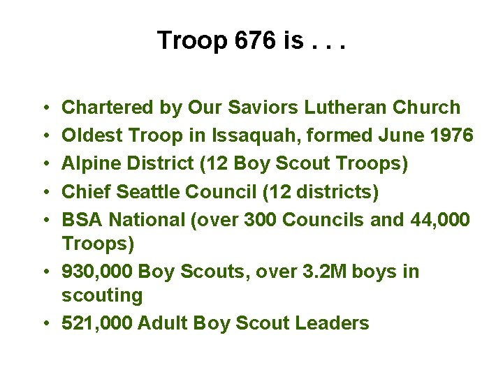 Troop 676 is. . . • • • Chartered by Our Saviors Lutheran Church