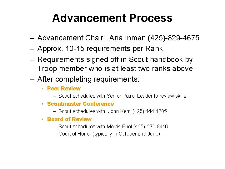 Advancement Process – Advancement Chair: Ana Inman (425)-829 -4675 – Approx. 10 -15 requirements