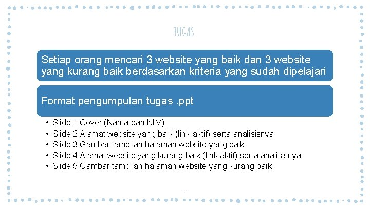 TUGAS Setiap orang mencari 3 website yang baik dan 3 website yang kurang baik