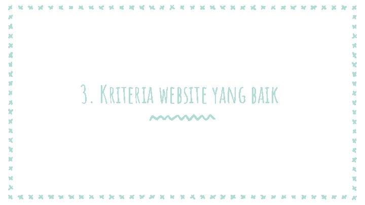 3. Kriteria website yang baik