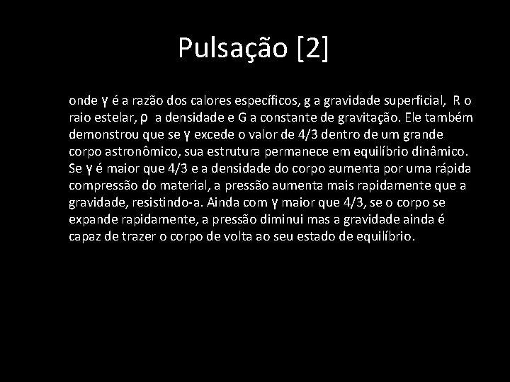 Pulsação [2] • onde γ é a razão dos calores específicos, g a gravidade