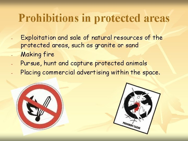 Prohibitions in protected areas - - Exploitation and sale of natural resources of the
