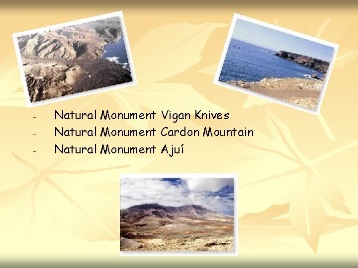 - Natural Monument Vigan Knives Natural Monument Cardon Mountain Natural Monument Ajuí