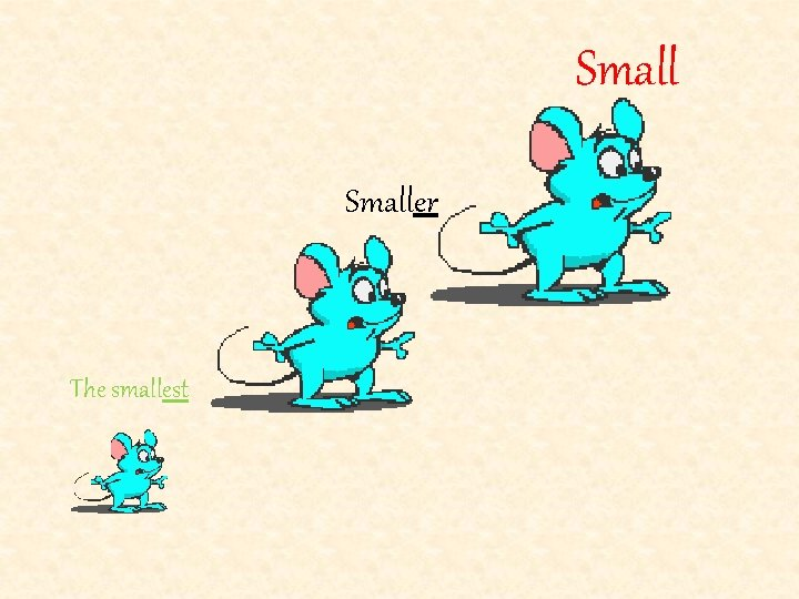 Smaller The smallest