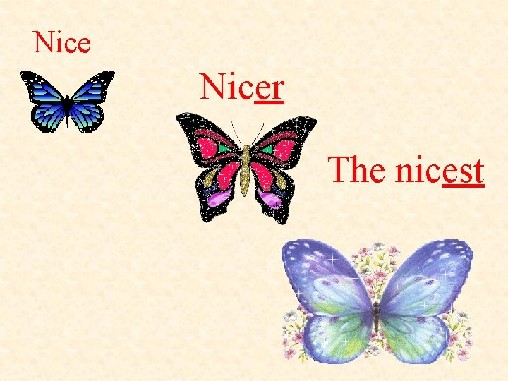 Nicer The nicest