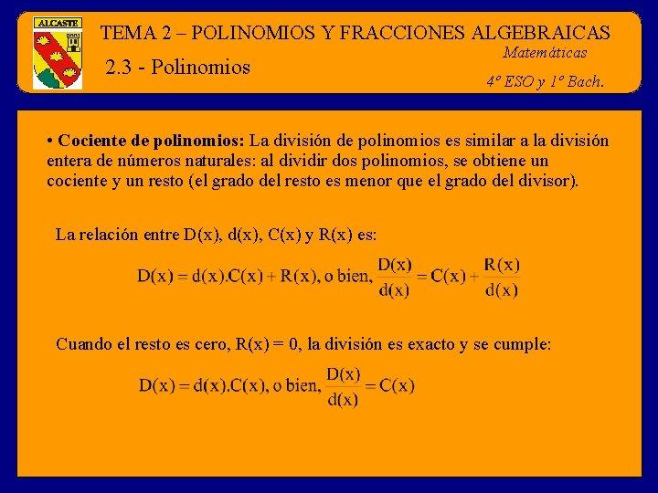 TEMA 2 – POLINOMIOS Y FRACCIONES ALGEBRAICAS 2. 3 - Polinomios Matemáticas 4º ESO
