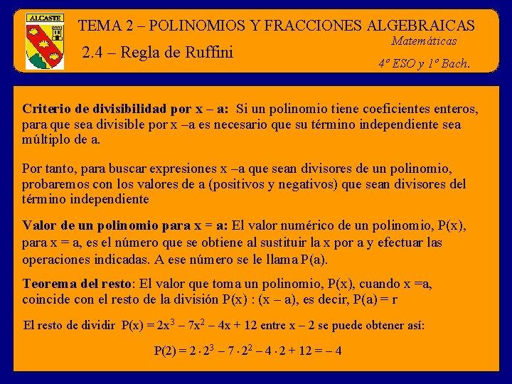 TEMA 2 – POLINOMIOS Y FRACCIONES ALGEBRAICAS 2. 4 – Regla de Ruffini Matemáticas