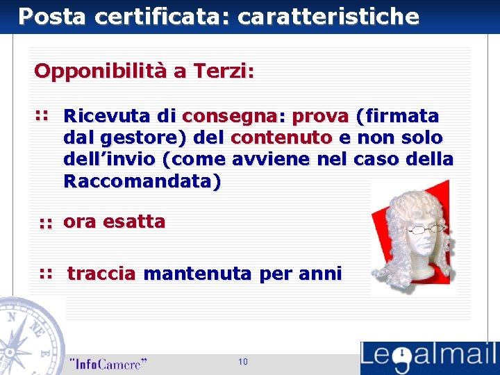 Posta certificata: caratteristiche Opponibilità a Terzi: : : Ricevuta di consegna: prova (firmata dal
