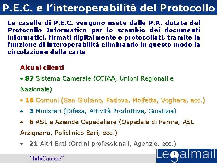 P. E. C. e l'interoperabilità del Protocollo Le caselle di P. E. C. vengono