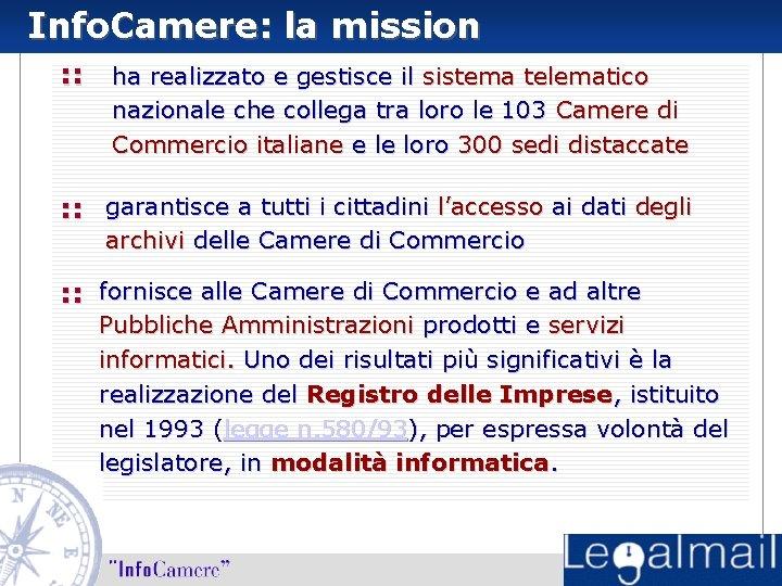 Info. Camere: la mission : : ha realizzato e gestisce il sistema telematico nazionale