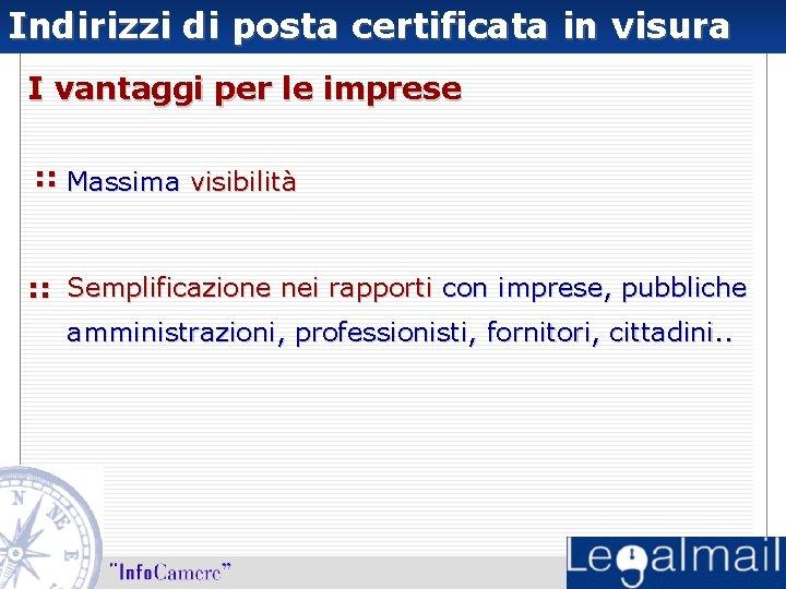 Indirizzi di posta certificata in visura I vantaggi per le imprese : : Massima