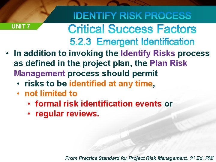 UNIT 7 • In addition to invoking the Identify Risks process as defined in