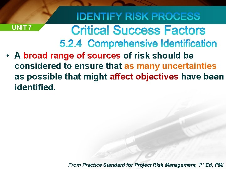 UNIT 7 • A broad range of sources of risk should be considered to