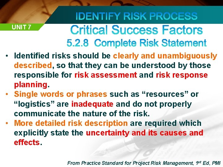 UNIT 7 • Identified risks should be clearly and unambiguously described, so that they