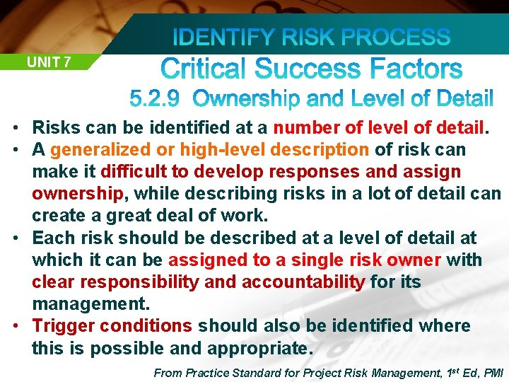 UNIT 7 • Risks can be identified at a number of level of detail.