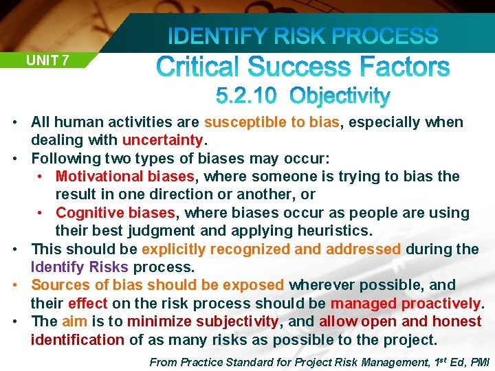 UNIT 7 • All human activities are susceptible to bias, especially when dealing with