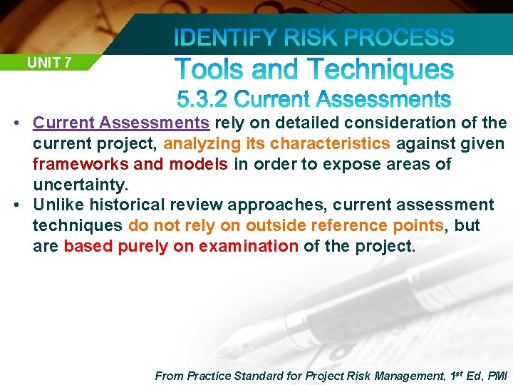 UNIT 7 • Current Assessments rely on detailed consideration of the current project, analyzing