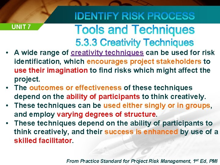UNIT 7 • A wide range of creativity techniques can be used for risk