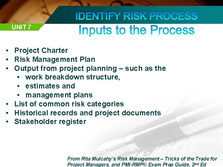 UNIT 7 • Project Charter • Risk Management Plan • Output from project planning