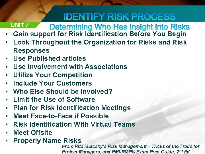 UNIT 7 • Gain support for Risk Identification Before You Begin • Look Throughout