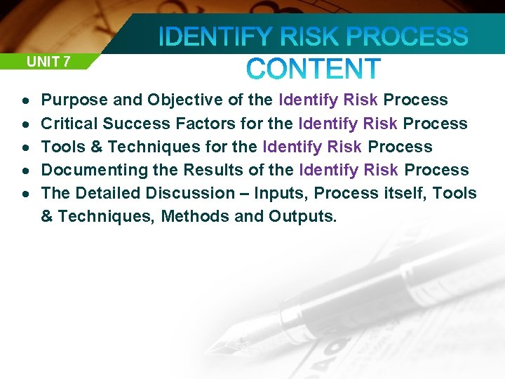 UNIT 7 Purpose and Objective of the Identify Risk Process Critical Success Factors for
