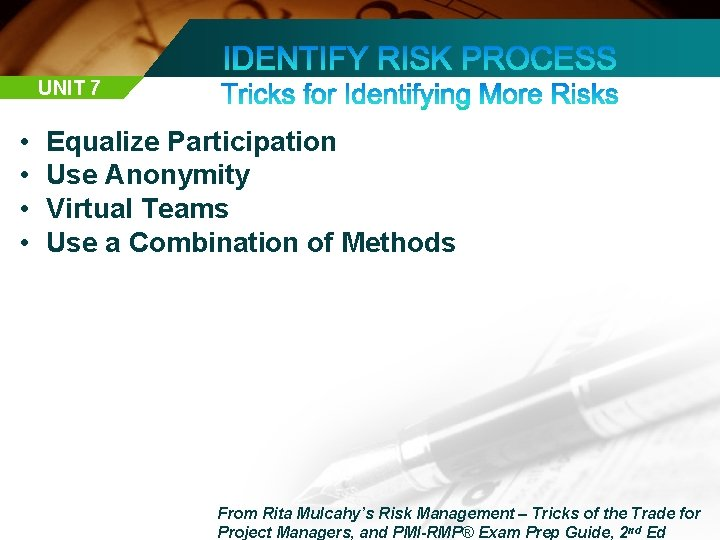 UNIT 7 • • Equalize Participation Use Anonymity Virtual Teams Use a Combination of